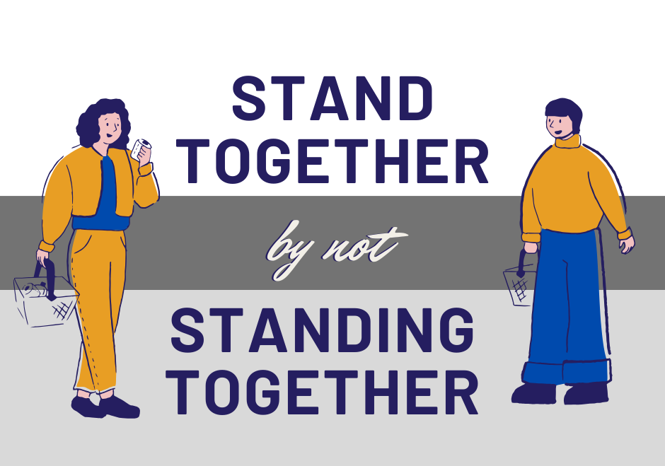 Two people in grocery store with Text : Stand Together by not Standing Together